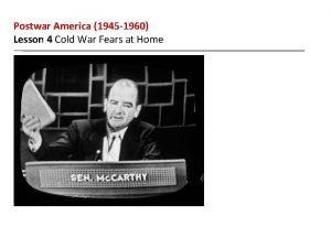 Postwar America 1945 1960 Lesson 4 Cold War