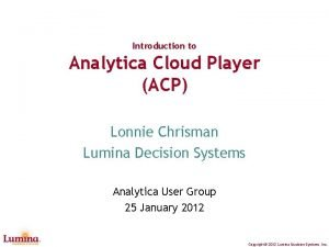 Introduction to Analytica Cloud Player ACP Lonnie Chrisman