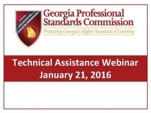 Technical Assistance Webinar January 21 2016 Goal of