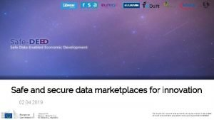 Safe and secure data marketplaces for innovation 02