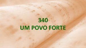 340 UM POVO FORTE 1 Eis que surge