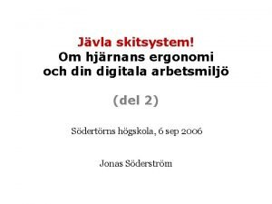 Jvla skitsystem Om hjrnans ergonomi och din digitala