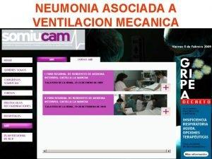 NEUMONIA ASOCIADA A VENTILACION MECANICA INFECCION NOSOCOMIAL ASOCIADA