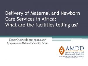 Delivery of Maternal and Newborn Care Services in