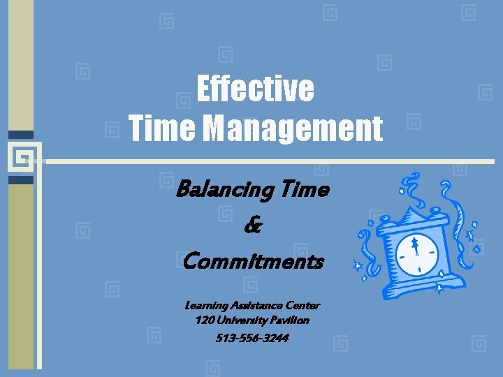 Effective Time Management Balancing Time Commitments Learning Assistance
