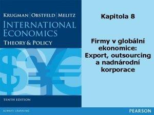 Kapitola 8 Firmy v globln ekonomice Export outsourcing