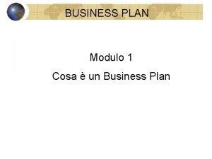 BUSINESS PLAN Modulo 1 Cosa un Business Plan