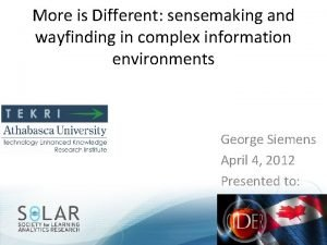 More is Different sensemaking and wayfinding in complex