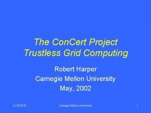 The Con Cert Project Trustless Grid Computing Robert