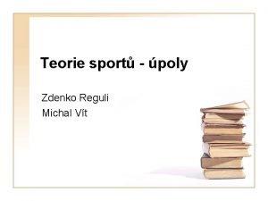 Teorie sport poly Zdenko Reguli Michal Vt poly