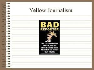Yellow Journalism What is Yellow Journalism Noun It