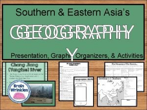 Southern Eastern Asias GEOGRAPHY Y Presentation Graphic Organizers