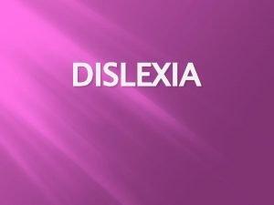 DISLEXIA INDICE Definicin Causas Tipos de dislexias Caractersticas