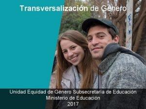 Transversalizacin de Gnero Unidad Equidad de Gnero Subsecretara
