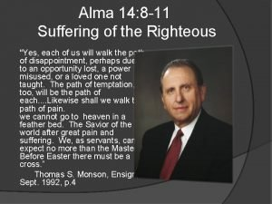Alma 14 8 11 Suffering of the Righteous