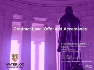 Contract Law Offer and Acceptance Douglas Wilhelm Harder