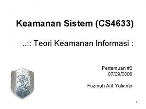 Keamanan Sistem CS 4633 Teori Keamanan Informasi Pertemuan