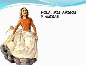 HOLA MIS AMIGOS Y AMIGAS ME LLAMO MARA