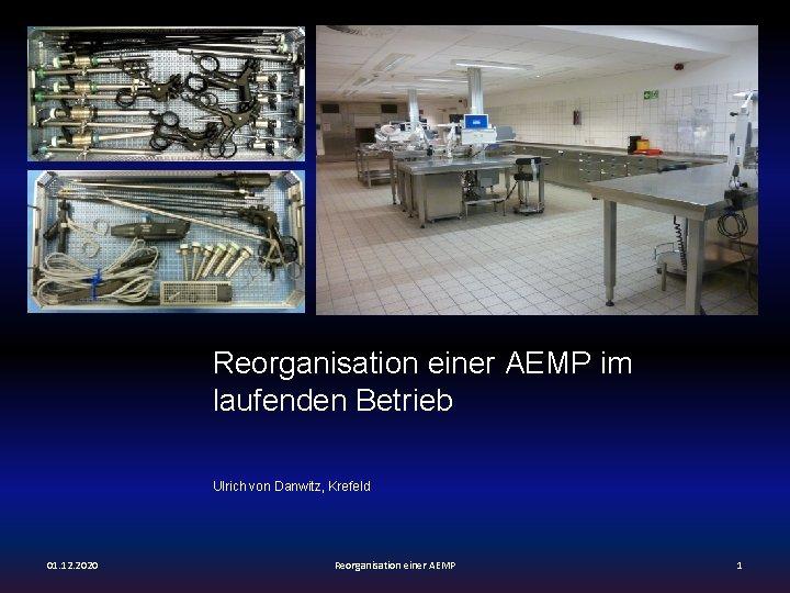 Reorganisation einer AEMP im laufenden Betrieb Ulrich von