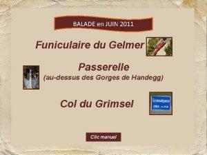 BALADE en JUIN 2011 Funiculaire du Gelmer Passerelle