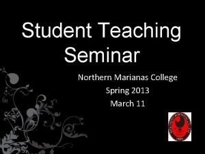 Student Teaching Seminar Northern Marianas College Spring 2013