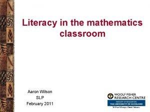 Literacy in the mathematics classroom Aaron Wilson SLP