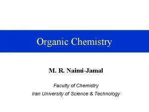 Organic Chemistry M R NaimiJamal Faculty of Chemistry