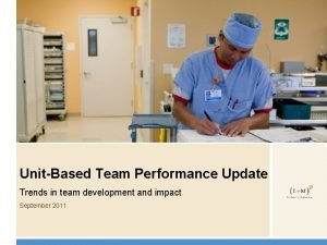 UnitBased Team Performance Update Trends in team development