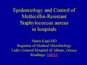 Epidemiology and Control of MethicillinResistant Staphylococcus aureus in