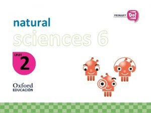 natural sciences 6 2 UNIT Qu ocurre cuando