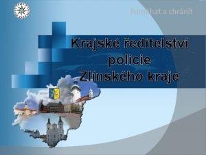 Krajsk editelstv policie Zlnskho kraje 1 Krajsk editelstv