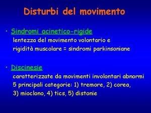 Disturbi del movimento Sindromi acineticorigide lentezza del movimento