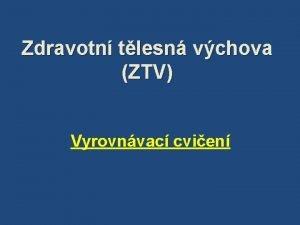 Zdravotn tlesn vchova ZTV Vyrovnvac cvien TV vyrovnvac