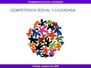 Competencia social y ciudadana COMPETENCIA SOCIAL Y CIUDADANA