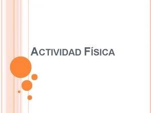 ACTIVIDAD FSICA CONTENIDO Objetivos Desarrollo del contenido Actividades