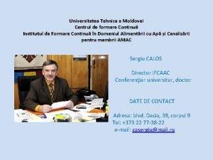 Universitatea Tehnica a Moldovei Centrul de formare Continu