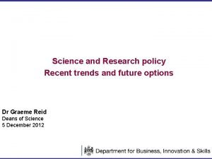 Science and Research policy Recent trends and future