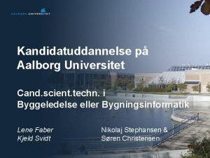 Kandidatuddannelse p Aalborg Universitet Cand scient techn i