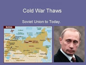 Cold War Thaws Soviet Union to Today Russian