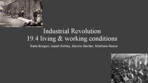 Industrial Revolution 19 4 living working conditions Kiele