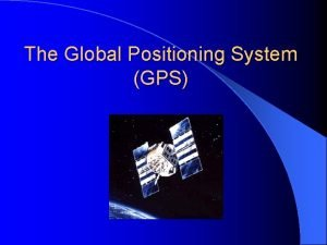 The Global Positioning System GPS Brief History of