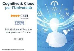 Cognitive Cloud per lUniversit Introduzione allAccordo e al