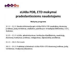 e LABa PDB ETD mokymai pradedantiesiems naudotojams Mokym