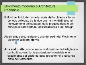 Movimento moderno o Architettura Razionale Il Movimento Moderno