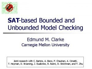 SATbased Bounded and Unbounded Model Checking Edmund M