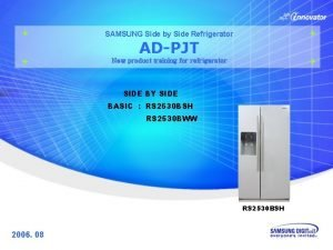 SAMSUNG Side by Side Refrigerator ADPJT New product