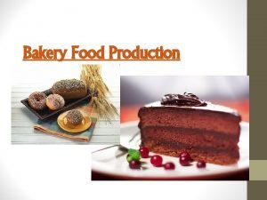 Bakery Food Production Types of Flours Bread flour