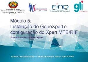 Mdulo 5 Instalao do Gene Xpert e configurao