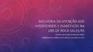 MELHORIA DA ATENO AOS HIPERTENSOS E DIABTICOS NA