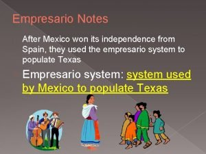 Empresario Notes After Mexico won its independence from